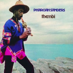 "Read ""Pharoah Sanders: Thembi"" reviewed by Chris May"
