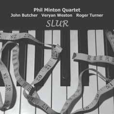 Phil Minton Quartet: Slur