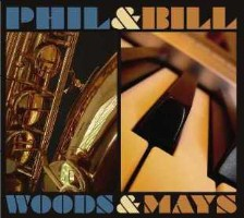 Phil Woods and Bill Mays: Woods & Mays