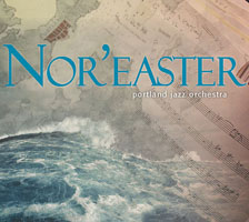 Nor'easter by Portland Jazz Orchestra