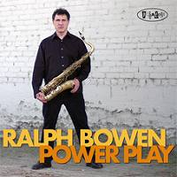 Ralph Bowen: Power Play
