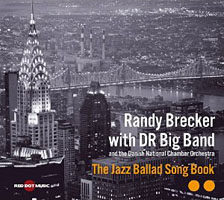 Randy Brecker with DR Big Band: Randy Brecker with DR Big Band: The Jazz Ballad Song Book