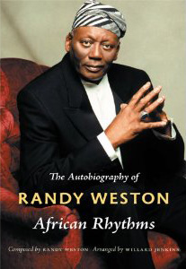 "Read ""The Autobiography of Randy Weston: African Rhythms"" reviewed by Ian Patterson"