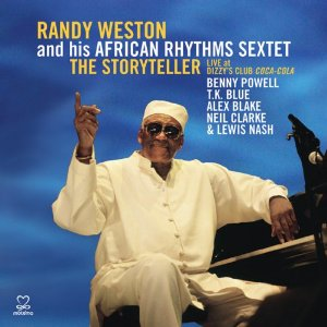 "Read ""Randy Weston African Rhythms Sextet:The Storyteller"" reviewed by"