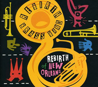 Album Rebirth Of New Orleans by Rebirth Brass Band