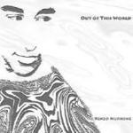 Renzo Murrone: Out Of This World