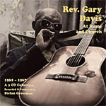 Rev. Gary Davis: At Home and At Church 1962-1967