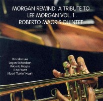 Roberto Magris Quintet: Morgan Rewind: A Tribute to Lee Morgan Vol. 1