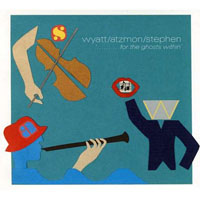 Wyatt/Atzmon/Stephen: Wyatt/Atzmon/Stephen: '...for the ghosts within'