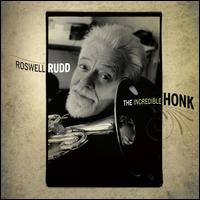 Roswell Rudd: The Incredible Honk
