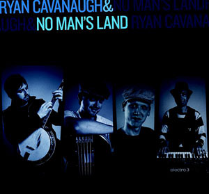 Ryan Cavanaugh & No Man's Land