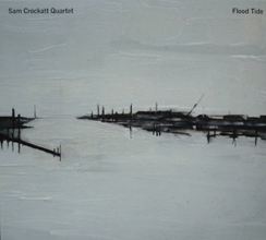 Sam Crockatt Quartet: Flood Tide