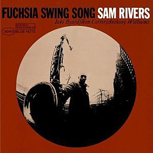 Sam Rivers: Fuchsia Swing Song