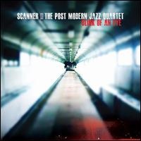 Scanner with the Post Modern Jazz Quartet: Blink of An Eye