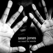 Sean Jones: No Need for Words
