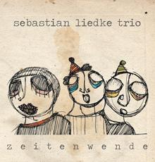 Sebastian Liedke Trio: Zeitenwende
