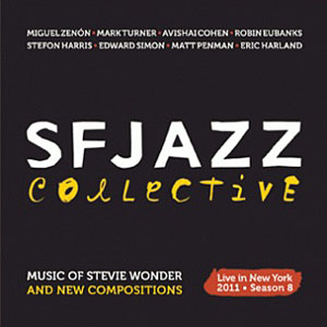 SFJAZZ Collective: SFJAZZ Collective: Live in New York Season 8 - Music of Stevie Wonder