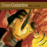Shawn Costantino: Waltz for Anne