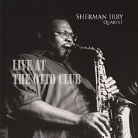 Album Live At The Otto Club by Sherman Irby