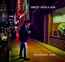 "Read ""Skip Heller: Foolish Me"" reviewed by C. Michael Bailey"