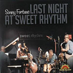 Sonny Fortune: Last Night at Sweet Rhythm