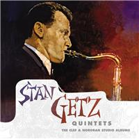 Stan Getz: Stan Getz: Quintets - The Clef and Norgran Studio Albums