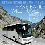 "Read ""Stan Kenton Alumni Band: Have Band, Will Travel (Live)"" reviewed by Robert J. Robbins"