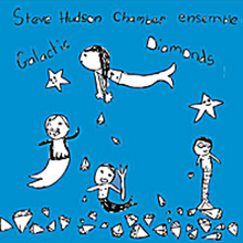 Steve Hudson Chamber Ensemble: Galactic Diamonds