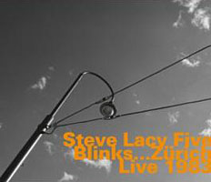 Steve Lacy Five: Blinks...Zurich Live 1983
