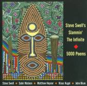 "Read ""Steve Swell's Slammin' The Infinite"" reviewed by Raul d'Gama Rose"