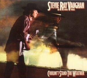 Stevie Ray Vaughan and Double Trouble: Couldn't Stand the Weather
