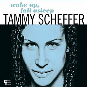 Tammy Scheffer: Wake Up, Fall Asleep