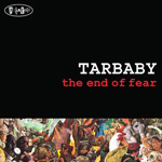 Tarbaby: The End Of Fear