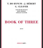 Taylor Ho Bynum / John Hebert / Gerald Cleaver: Book Of Three