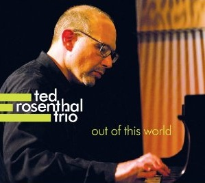 Ted Rosenthal Trio: Out of This World