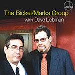 The Bickel/Marks Group: The Bickel/Marks Group with Dave Liebman