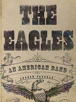 "Read ""The Eagles: An American Band"""