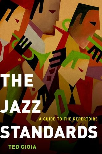 """Read """"Ted Gioia: The Jazz Standards - A Guide to the Repertoire"""" reviewed by C. Michael Bailey"""