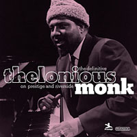 The Definitive Thelonious Monk on Prestige and Riverside