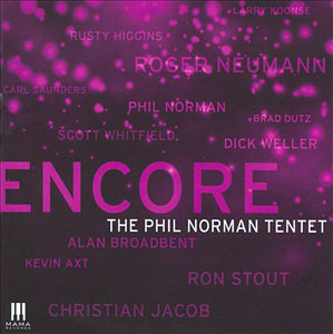 The Phil Norman Tentet: Encore