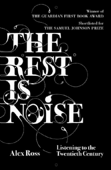 "Read ""Alex Ross: The Rest Is Noise - Listening To The Twentieth Century"""