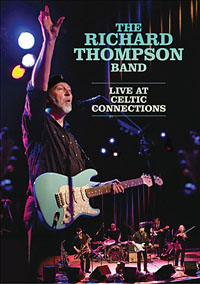 """Read """"Richard Thompson Band: Live at Celtic Connections"""" reviewed by John Kelman"""