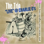 The Trio (Peter Erskine / Chuck Berghofer / Terry Trotter): Live @ Charlie O's