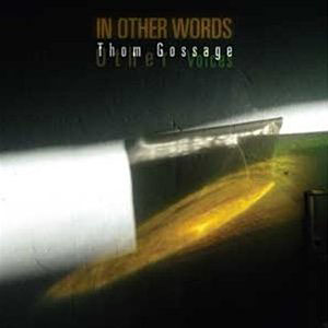 Album In Other Words by Thom Gossage