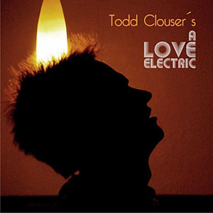 A Love Electric by Todd Clouser