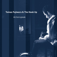 Tomas Fujiwara & The Hook Up: Actionspeak
