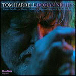 "Read ""Tom Harrell: Roman Nights"" reviewed by Tom Greenland"