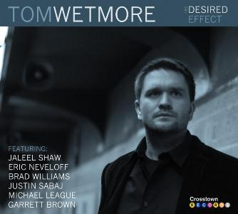 Tom Wetmore: The Desired Effect