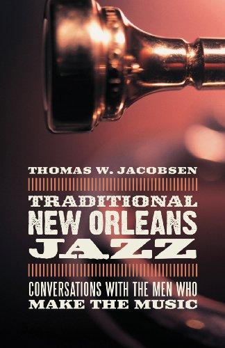 """Read """"Traditional New Orleans Jazz, Conversations with the Men Who Make the Music"""" reviewed by Thomas W. Jacobsen"""