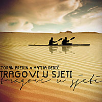 Album Tragovi u Sjeti by Zoran Predin and Matija Dedić